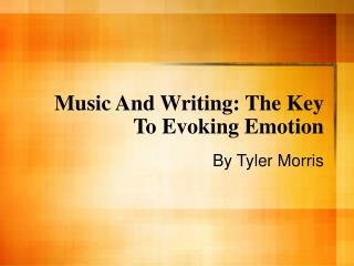 Music And Writing: The Key To Evoking Emotion