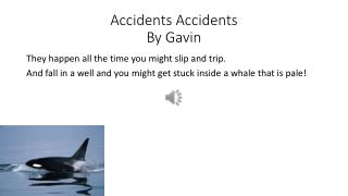 Accidents Accidents  By Gavin