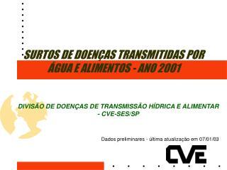 SURTOS DE DOENÇAS TRANSMITIDAS POR ÁGUA E ALIMENTOS - ANO 2001