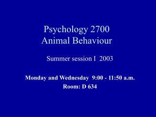Psychology 2700  Animal Behaviour