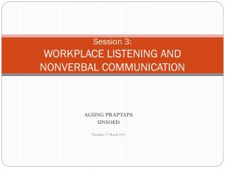 Session 3: WORKPLACE LISTENING AND NONVERBAL COMMUNICATION