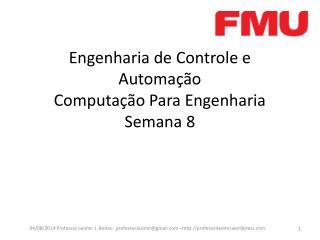 Engenharia de Controle e Automação  Computação Para Engenharia  Semana 8