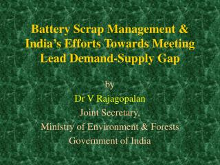 Battery Scrap Management  India s Efforts Towards Meeting Lead Demand-Supply Gap