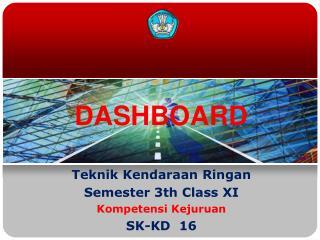Teknik Kendaraan Ringan Semester 3th Class XI Kompetensi Kejuruan SK-KD  16