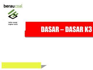 DASAR – DASAR K3