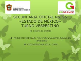 SECUNDARIA OFICIAL No. 95 «ESTADO DE MÉXICO» TURNO VESPERTINO