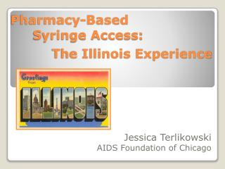 Pharmacy-Based 	Syringe  Access :  The Illinois Experience