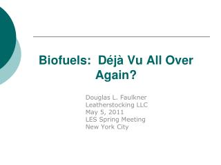 Biofuels:  Déjà Vu All Over Again?