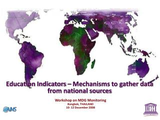 Education Indicators   Mechanisms to gather data from national sources