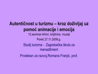 Studij turizma -  Zagrebačka škola za menadžment Prodekan za razvoj,Romana Franjić, prof .