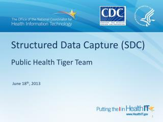 Structured Data Capture (SDC)  Public Health Tiger Team