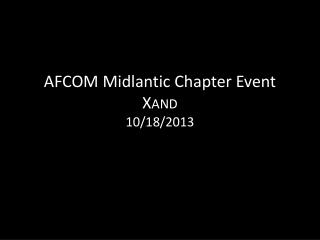 AFCOM  Midlantic  Chapter  Event X AND 10/18/2013