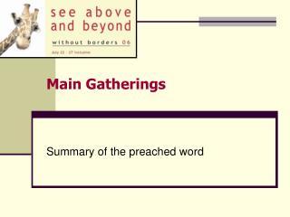 Main Gatherings
