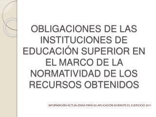 OBLIGACIONES DE LAS INSTITUCIONES DE EDUCACI N SUPERIOR EN EL MARCO DE LA NORMATIVIDAD DE LOS RECURSOS OBTENIDOS