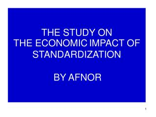 THE STUDY ON  THE ECONOMIC IMPACT OF STANDARDIZATION BY AFNOR