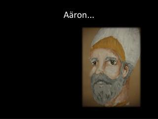 Aäron...