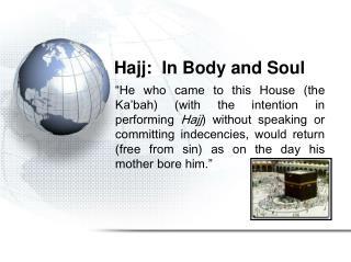 Hajj:  In Body and Soul