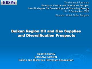 Third Annual Forum on Energy in Central and Southeast Europe:  New Strategies for Developing and Financing Energy 14- 15