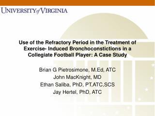 Brian G Pietrosimone, M.Ed, ATC John MacKnight, MD Ethan Saliba, PhD, PT,ATC,SCS