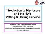 Introduction to Disclosure and the ISA s  Vetting  Barring Scheme
