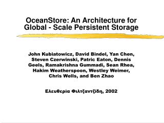 OceanStore: An Architecture for Global - Scale Persistent Storage