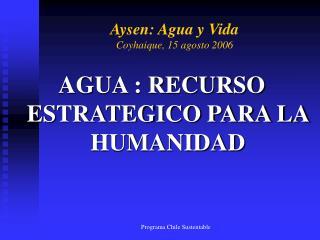 Aysen:  Agua y  Vida Coyhaique, 15 agosto 2006