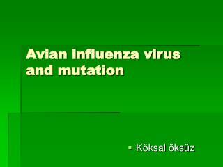 Avian influenza virus  and mutation