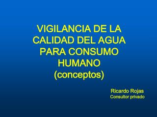 VIGILANCIA DE LA CALIDAD DEL AGUA PARA CONSUMO HUMANO (conceptos)