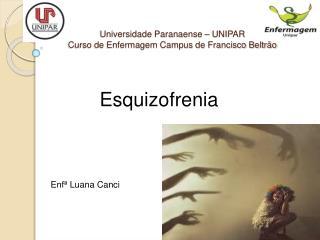 Universidade Paranaense – UNIPAR  Curso de Enfermagem Campus de Francisco Beltrão