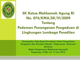 SK  Ketua  Mahkamah Agung RI  No. 076/KMA/SK/VI/2009 T entang