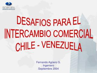 DESAFIOS PARA EL INTERCAMBIO COMERCIAL CHILE - VENEZUELA