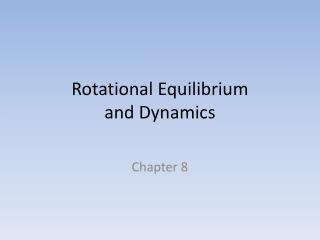 Rotational Equilibrium  and Dynamics