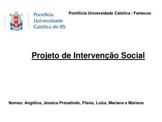 Pontifícia Universidade Católica / Famecos