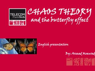CHAOS THEORY  and the  butterfly effect