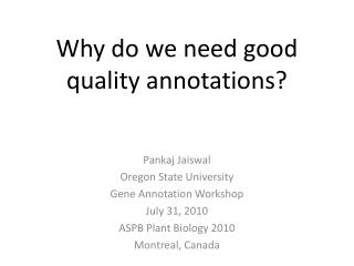 Why do we need good quality annotations?