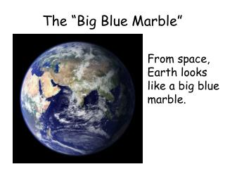 "The ""Big Blue Marble"""