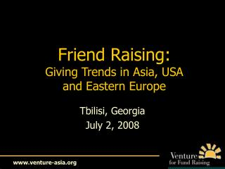 Friend Raising: Giving Trends in Asia, USA  and Eastern Europe
