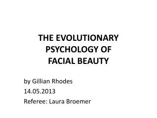 THE EVOLUTIONARY PSYCHOLOGY OF FACIAL BEAUTY