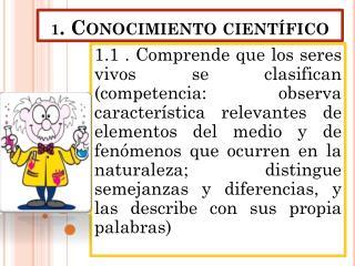 1 . Conocimiento científico