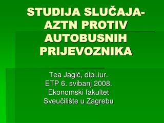 STUDIJA SLUCAJA- AZTN PROTIV AUTOBUSNIH PRIJEVOZNIKA