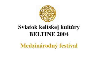 Sviatok keltskej kultúry BELTINE 2004