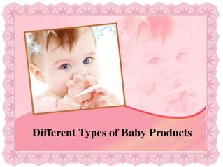 Different Types of Baby Products
