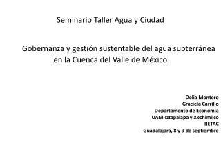 Delia Montero Graciela Carrillo Departamento de Economía UAM- Iztapalapa  y Xochimilco RETAC