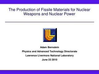 The Production of Fissile Materials for Nuclear Weapons and Nuclear Power