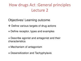 How drugs Act :General principles Lecture 2
