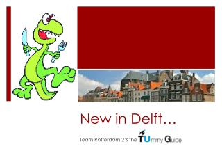 New in Delft…