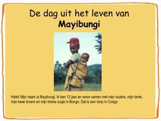 De dag uit het leven van  Mayibungi