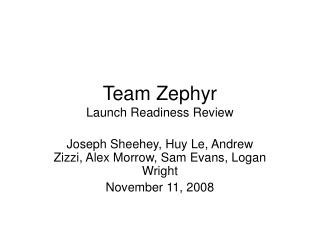 Team Zephyr Launch Readiness Review
