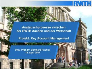 Univ.-Prof. Dr. Burkhard Rauhut,  18. April 2007