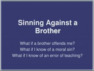 Sinning Against a Brother